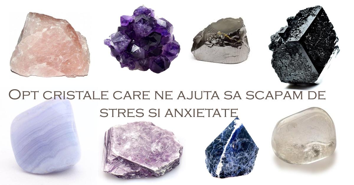 Opt cristale care ne ajuta sa scapam de stres si anxietate